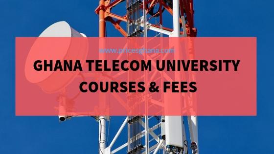 Ghana Telecom University Courses & Fees