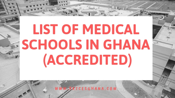 List of Medical Schools in Ghana (Accredited) [2019]