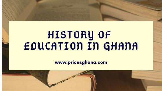 pricesghana.com History of education in Ghana