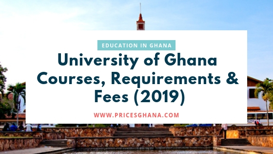 University of Ghana Courses, Requirements & Fees