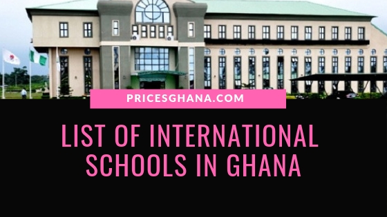 List Of International Schools In Ghana
