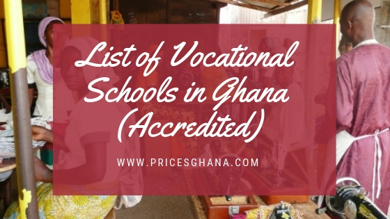 List of Vocational Schools in Ghana (Accredited)