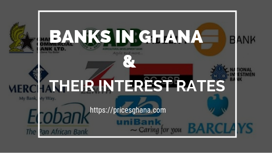 banks in ghana and their interest rates