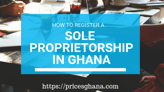 How to Register a Sole Proprietorship in Ghana