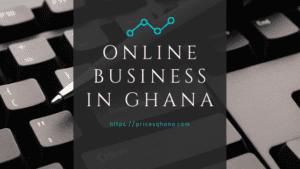 online business in ghana