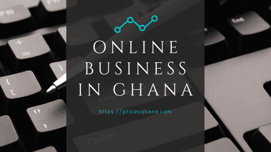 online business in ghana