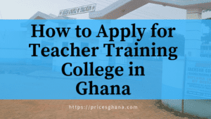 how to apply to teacher training college in ghana