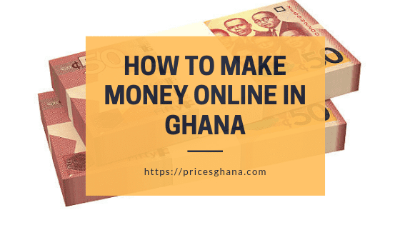 how to make money online in ghana