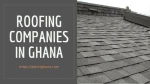 roofing companies in ghana
