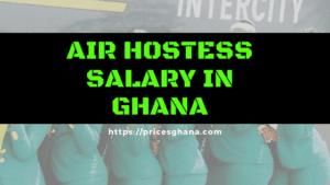 air hostess salary in ghana