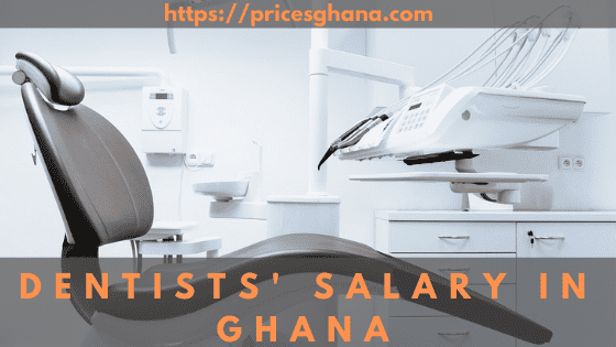 dentists salary in ghana