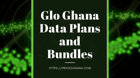 Glo Ghana Data Plans and Bundles